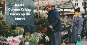 Na de Corona Crisis: Focus op de Markt