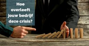 Hoe overleeft jouw bedrijf deze crisis?