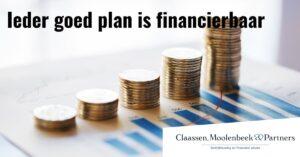 Ieder goed plan is financierbaar