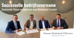 Succesvolle bedrijfsovername Bouwcenter Baauw overgenomen door Bouwcenter Esselink